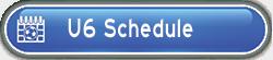 U6 Schedule